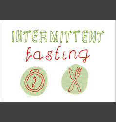 Intermittent fasting hand drawn slogan vector