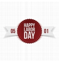 International Labor Day realistic festive Label vector image