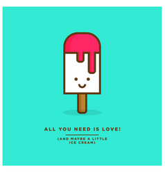 All you need is love and maybe a little ice cream vector