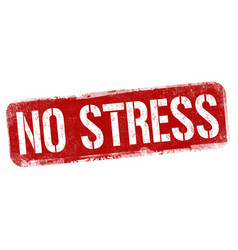 no stress sign or stamp vector image