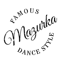 Famous dance style Mazurka stamp vector
