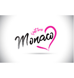 monaco i just love word text with handwritten vector image