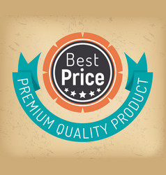 Premium quality product best price label vector