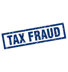 square grunge blue tax fraud stamp vector image