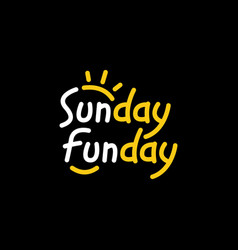 Sunday fun day positive quote sticker for social vector