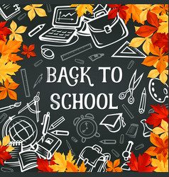 back to school supplies poster with frame of leaf vector image