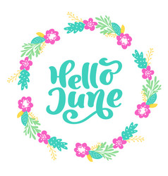 Hello june lettering print text and wreath vector
