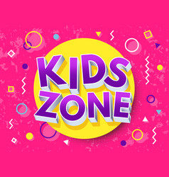 Kids zone cartoon inscription children playground vector