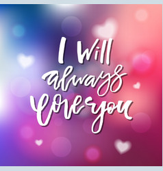 I will always love you - calligraphy for vector