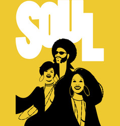 Soul music poster group of man and two girls vector