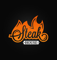 Steak logo flame vintage lettering grill fire on vector