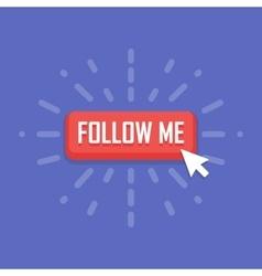 Concept of Follow Me button vector image