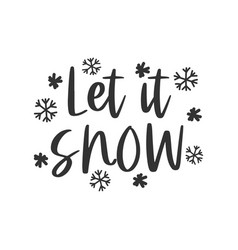 let it snow hand written lettering phrase vector image