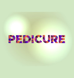 pedicure concept colorful word art vector image