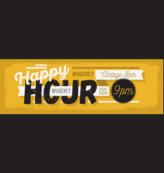 happy hour new age vintage typographic poster vector image vector image