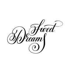 Sweet dreams handwritten lettering inscription vector image