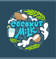 coconut milk hand drawn lettering vector image