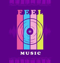 feel music vintage vinyl cartoon poster vector image