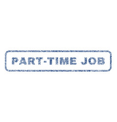 part-time job textile stamp vector image