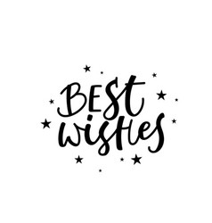 best wishes calligraphy shirt quote lettering vector image