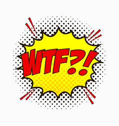 comic speech bubble with emotions - wtf vector image