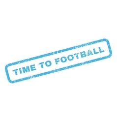 Time To Football Rubber Stamp vector