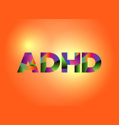 Adhd concept colorful word art vector