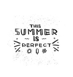 lettering of a phrase this summer is perfect vector image