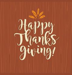happy thanksgiving calligraphy design vector image vector image