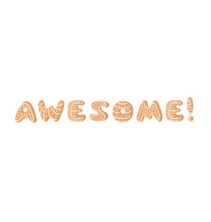 cartoon ginger bread cookies word awesome hand vector image