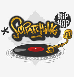 Scratching hip hop related tag graffiti influenced vector