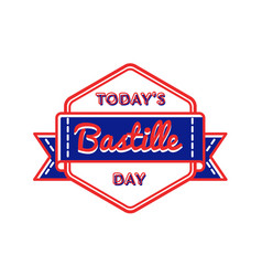 Today bastille day greeting emblem vector