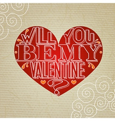 Will you be my Valentine lettering greeting card vector image