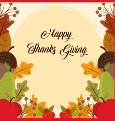 Happy thanksgiving day acorns fruits leaves vector