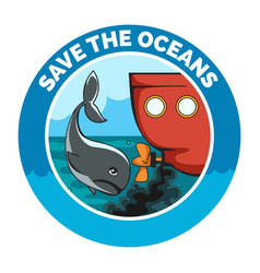 save the oceans cartoon emblem vector image