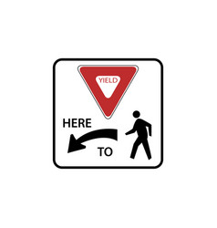 usa traffic road signs yield here to pedestrians vector image
