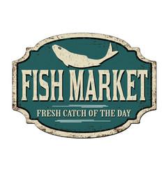 fish market vintage rusty metal sign vector image
