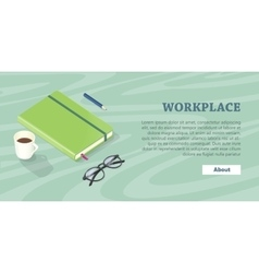 Desk with Note Book Glasses Pen and Cup of Coffee vector image