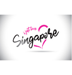Singapore i just love word text with handwritten vector