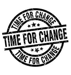 Time for change round grunge black stamp vector