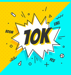 10k followers speech bubble banner speech vector image