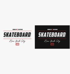 Skateboarding new york with slogans for t shirt vector