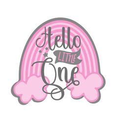 Hello little one - newborn greeting with rainbow vector
