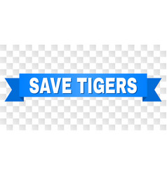Blue tape with save tigers title vector