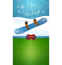 Heppy winter weekend blue snowboard vector image