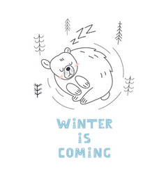 cute sleeping bear postcard winter is coming t vector image