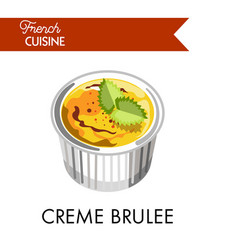 Sweet creme brulee from french cuisine in special vector