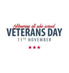 veterans day honoring all who served november 11 vector image