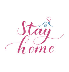 hand written stay home text isolated vector image