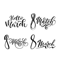 lettering of brush hello march and 8 march you can vector image